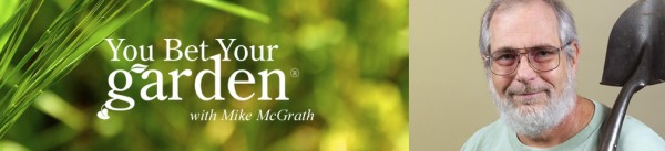 You Bet Your Garden's Mike McGrath's in town this weekend…five reasons to go see him!